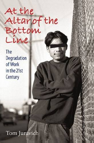 9781558497245: At the Altar of the Bottom Line: The Degradation of Work in the 21st Century