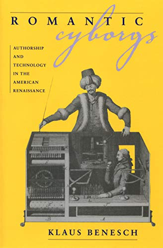 9781558497467: Romantic Cyborgs: Authorship and Technology in the American Renaissance