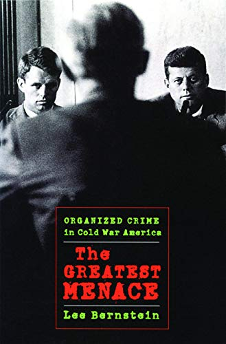9781558497474: The Greatest Menace: Organized Crime in Cold War America (Culture, Politics, and the Cold War (Paperback))