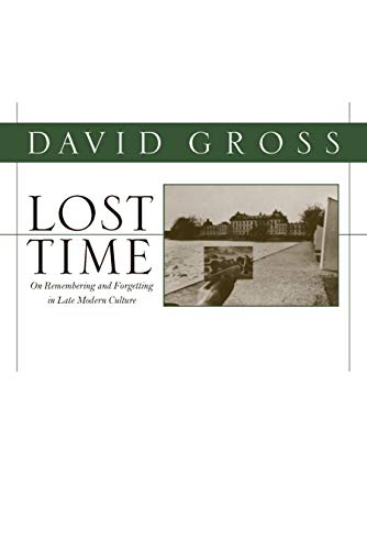 9781558497580: Lost Time: On Remembering and Forgetting in Late Modern Culture (Critical Perspectives on Modern Culture)