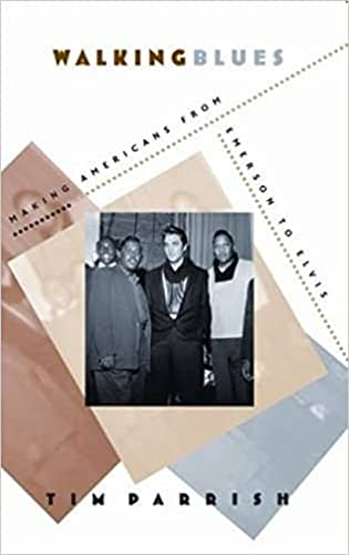 9781558497818: Walking Blues: Making Americans from Emerson to Elvis