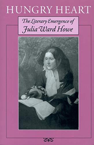9781558498020: Hungry Heart: The Literary Emergence of Julia Ward Howe