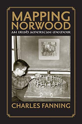 Mapping Norwood: An Irish-American Memoir: Fanning, Charles