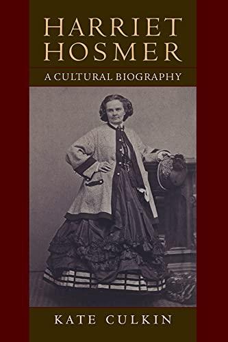 9781558498396: Harriet Hosmer: A Cultural Biography
