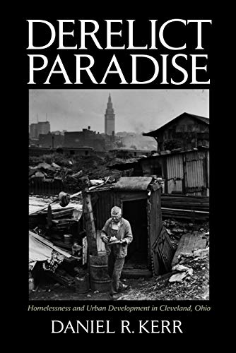 9781558498495: Derelict Paradise: Homelessness and Urban Development in Cleveland, Ohio
