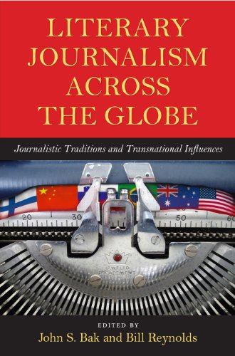 9781558498778: Literary Journalism across the Globe: Journalistic Traditions and Transnational Influences