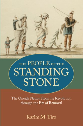 9781558498907: The People of the Standing Stone: The Oneida Nation from the Revolution through the Era of Removal (Native Americans of the Northeast)