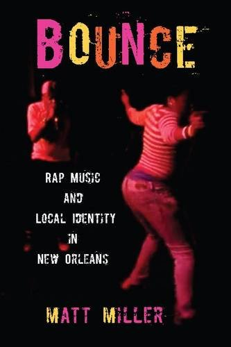 9781558499355: Bounce: Rap Music and Local Identity in New Orleans (American Popular Music)