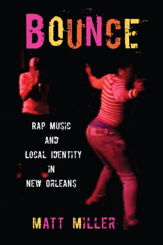 9781558499362: Bounce: Rap Music and Local Identity in New Orleans (American Popular Music)