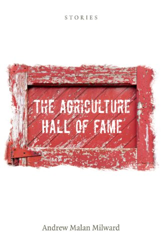 9781558499485: The Agriculture Hall of Fame: Stories (Juniper Prize for Fiction)