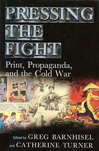 9781558499607: Pressing the Fight: Print, Propaganda, and the Cold War (Studies in Print Culture and the History of the Book)