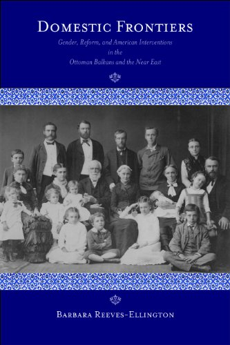 9781558499812: Domestic Frontiers: Gender, Reform, and American Interventions in the Ottoman Balkans and the Near East