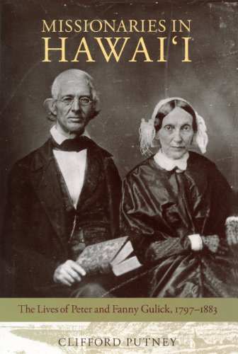 9781558499911: Missionaries in Hawai'i: The Lives of Peter and Fanny Gulick, 1797-1883