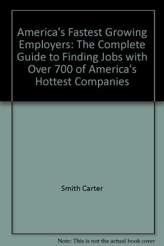 9781558501003: America's fastest growing employers: The complete guide to finding jobs with over 700 of America's hottest companies