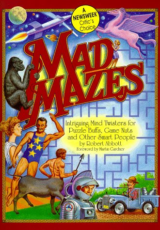 9781558501423: Mad Mazes: Intriguing Mind Twisters for Puzzle Buffs, Game Nuts and Other Smart People