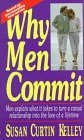 Why Men Commit: Men Explain What It Takes to Turn a Casual Relationship into the Love of a Lifetime...