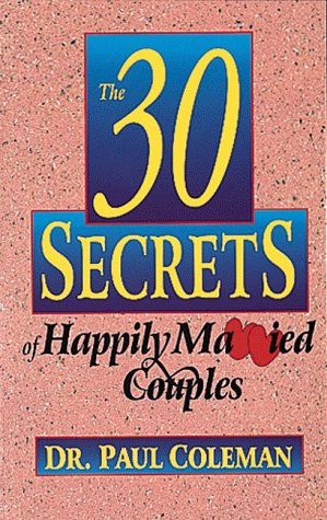 30 Secrets Of Happily Married Couples: Paul Coleman