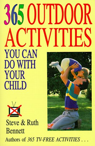 9781558502604: 365 Outdoor Activities You Can Do With Your Child (365 Activities)