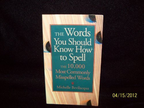 9781558502802: The Words You Should Know How to Spell: The 10,000 Most Commonly Misspelled Words
