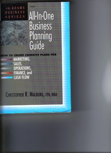 9781558503472: All-In-One Business Planning Guide: How to Create Cohesive Plans for Marketing, Sales, Operations, Finance and Cash Flow (An Adams Business Advisor)
