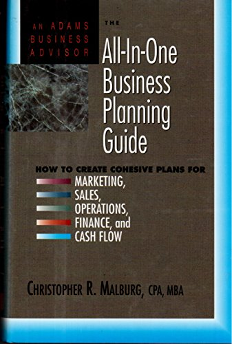 9781558503489: All-In-One Business Planning Guide: How to Create Cohesive Plans for Marketing, Sales, Operations, Finance, and Cash Flow (Adams Business Advisors)