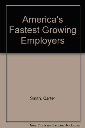 9781558503830: America's Fastest Growing Employers/the Complete Guide to Finding Jobs With over 300 of America's Hottest Companies
