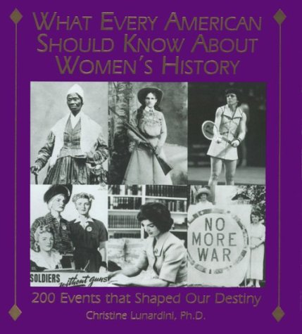 9781558504172: What Every American Should Know about Women's History: 200 Events That Shaped Our Destiny