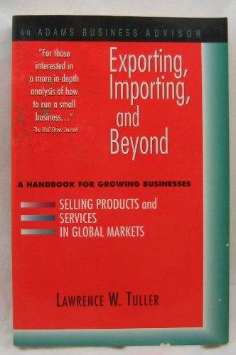 9781558504288: Exporting, Importing, and Beyond: A Handbook for Growing Businesses Selling Products and Services in Global Markets (An Adams Business Advisor)