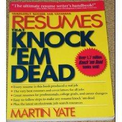 Resumes That Knock 'Em Dead: Martin Yate