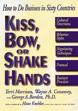9781558504448: Kiss, Bow, or Shake Hands: How to Do Business in Sixty Countries