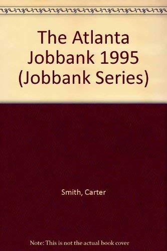 The Atlanta Jobbank 1995 (Jobbank Series): Smith, Carter