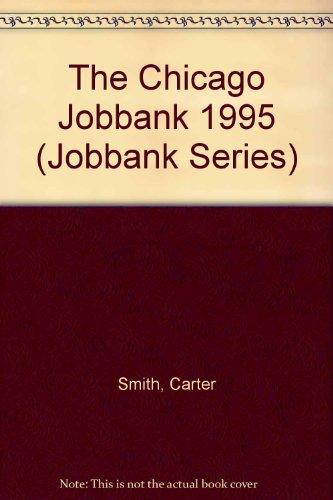 The Chicago Jobbank 1995 (Jobbank Series): Smith, Carter