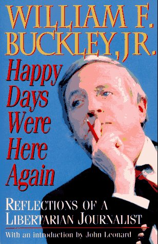 9781558504714: Happy Days Were Here Again: Reflections of a Libertarian Journalist