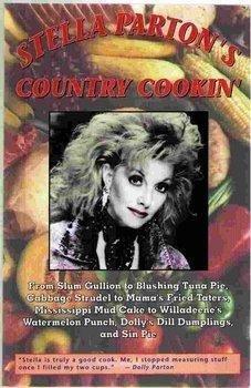 Stella Parton's Country Cookin': From Slum Gullion to Blushing Tuna Pie, Cabbage Strudel ...