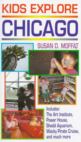 9781558504998: Kids Explore Chicago: Includes the Art Institute, Power House, Shedd Aquarium, Wacky Pirate Cruise and Much More (Regional Series)