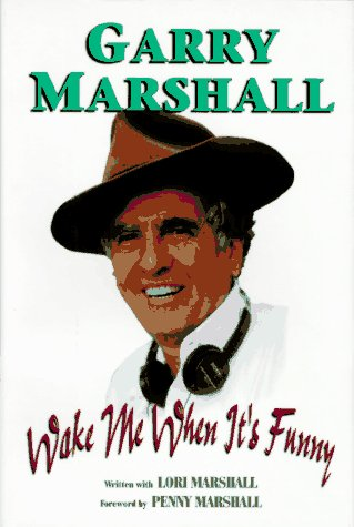 Wake Me when it's Funny: How to Break into Show Business and Stay There (SIGNED): Marshall, ...