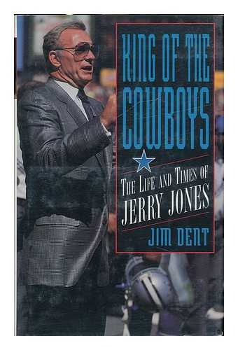 "King of the Cowboys "" Signed "": Dent, Jim"