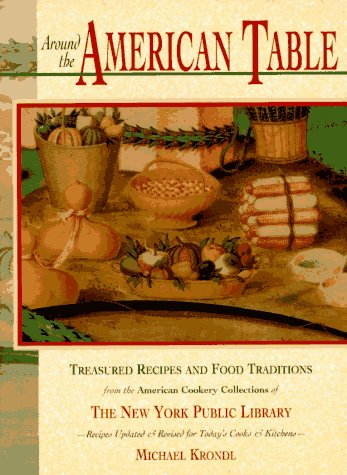 Around the American Table: Treasured Recipes and Food Traditions from the American Cookery Collec...