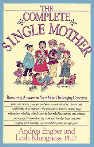 9781558505537: The Complete Single Mother: Reassuring Answers to Your Most Challenging Concerns