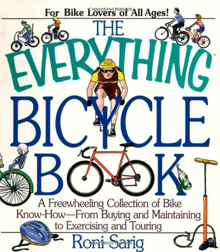 The Everything Bicycle Book: For Bike Lovers of All Ages!