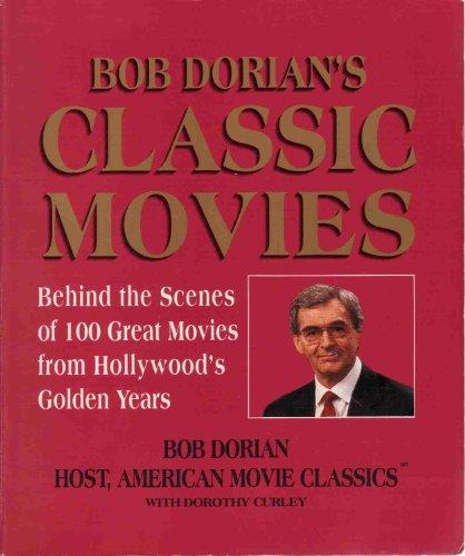 Bob Dorian's Classic Movies: Behind the Scenes: Dorian, Bob