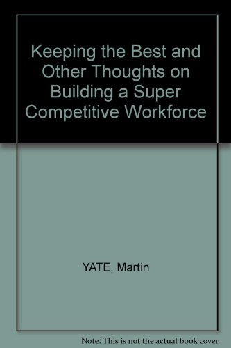 9781558508637: Keeping the Best: And Other Thoughts on Building a Super Competitive Workforce