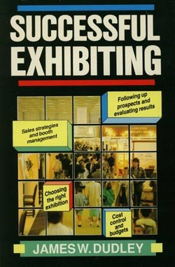 Successful Exhibiting: Dudley, James W.