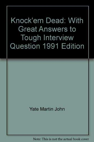 9781558508750: Knock'em Dead: With Great Answers to Tough Interview Question 1991 Edition