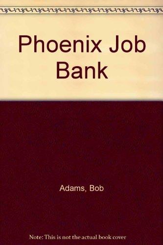 Phoenix Job Bank: Adams, Bob, Bob Adams Publishers