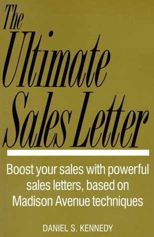 9781558509481: The Ultimate Sales Letter: Boost Your Sales With Powerful Sales Letters Based on Madison Avenue Techniques