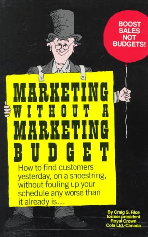 9781558509863: Marketing Without A Budget
