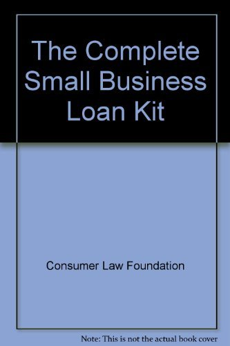 The Complete Small Business Loan Kit: Goldstein, Arnold S.;