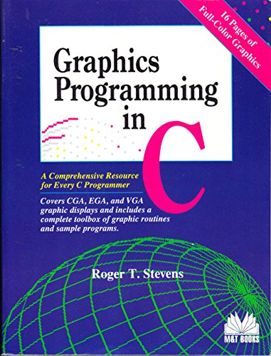 9781558510180: Graphics Programming in C: A Comprehensive Resource for Every C Programmer : Covers Cga, Ega, and Vga Graphic Displays and Includes a Complete Toolb