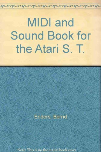 MIDI and Sound Book for the Atari ST.: Bernd Enders and Wolfgang Klemme .